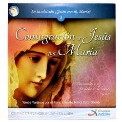 Vol 3: Consagración a Jesús...